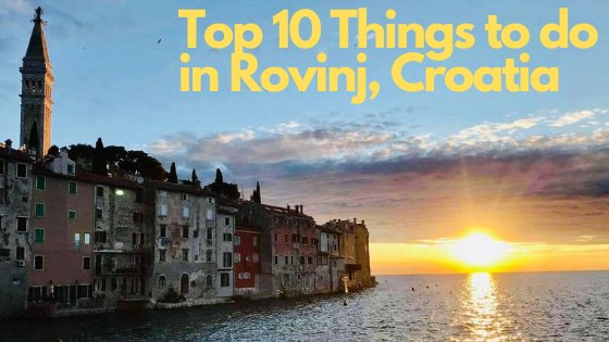 Top 10 Things to do in Rovinj Croatia